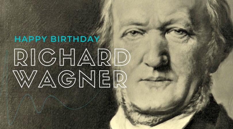 Renowned Days: 1813 – Birthday Richard Wagner