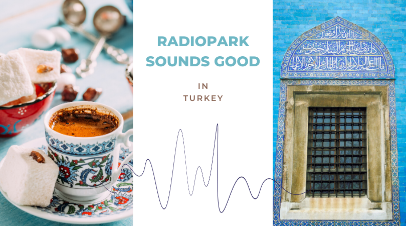 Radiopark sounds good in #3: Turkey