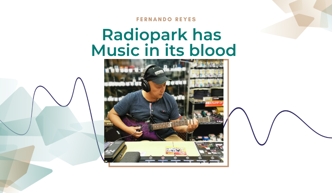 Radiopark has music in its blood #4: Fernando Reyes