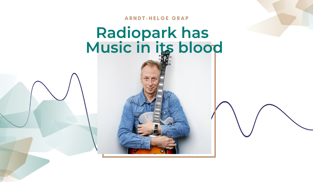 Radiopark has music in its blood #2: Arndt-Helge Grap