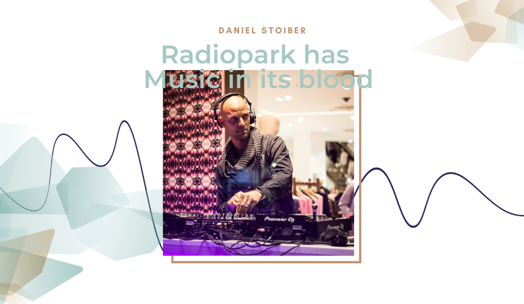 Radiopark has music in its blood #7: Daniel Stoiber