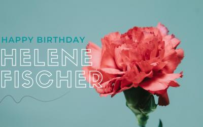 Happy Birthday, Helene Fischer!