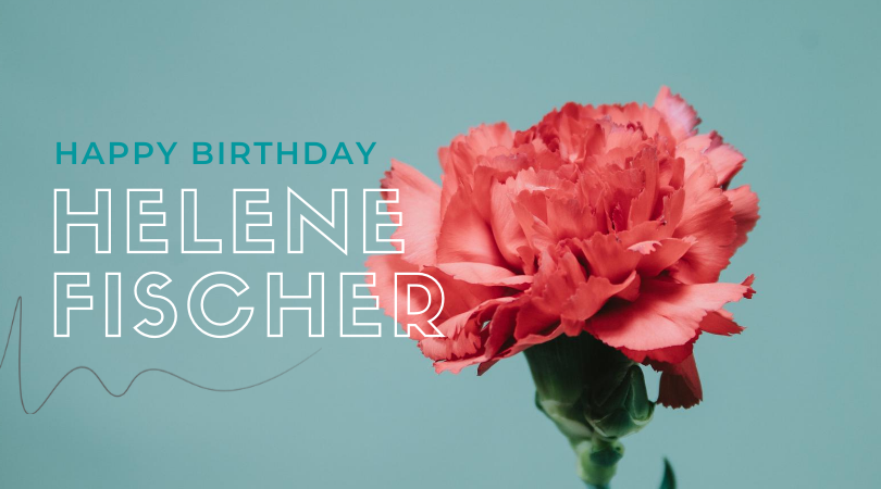 Happy Birthday, Helene Fischer!