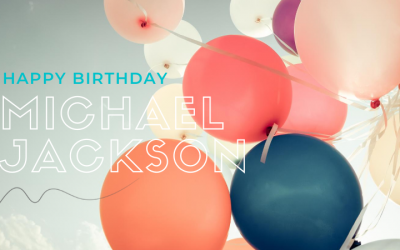 Happy Birthday, Michael Jackson!